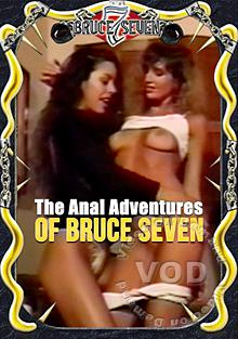 The Anal Adventures of Bruce Seven