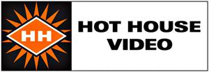 Hot House Video